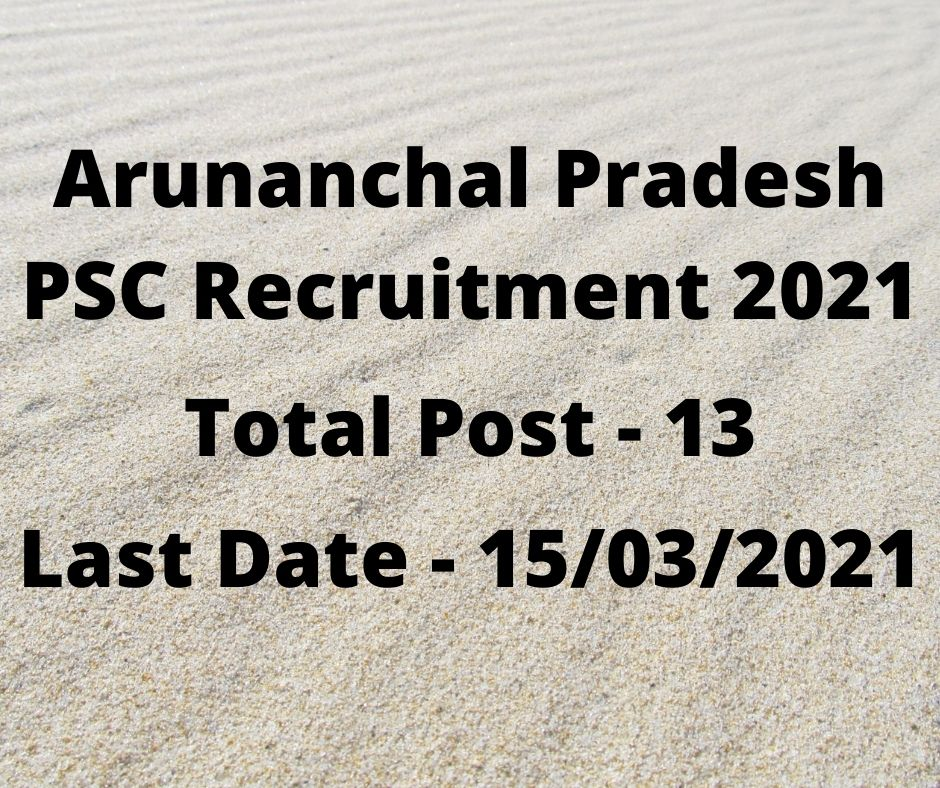 Arunanchal Pradesh PSC Recruitment 2021