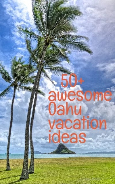 Over 50 Awesome Things To See Try And Do On Your Oahu ...