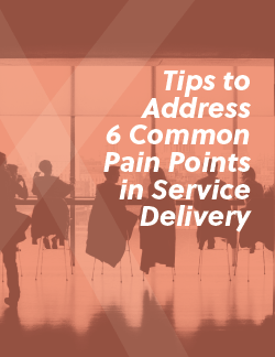 Tips to Address 6 Common Pain Points in Service Delivery ...