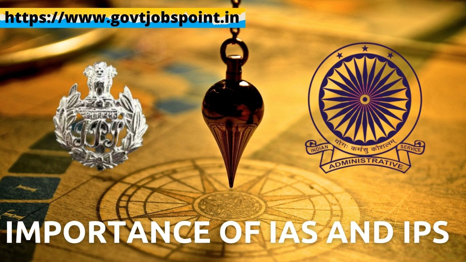 IMPORTANCE OF IAS AND IPS