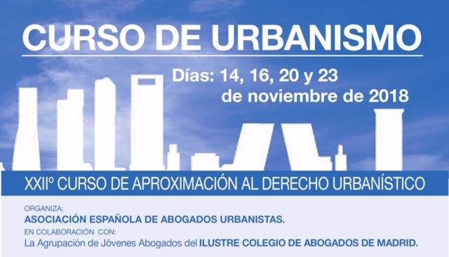 XXIIº Edición Del Curso De Urbanismo De La Asociación Española De Abogados Urbanistas.