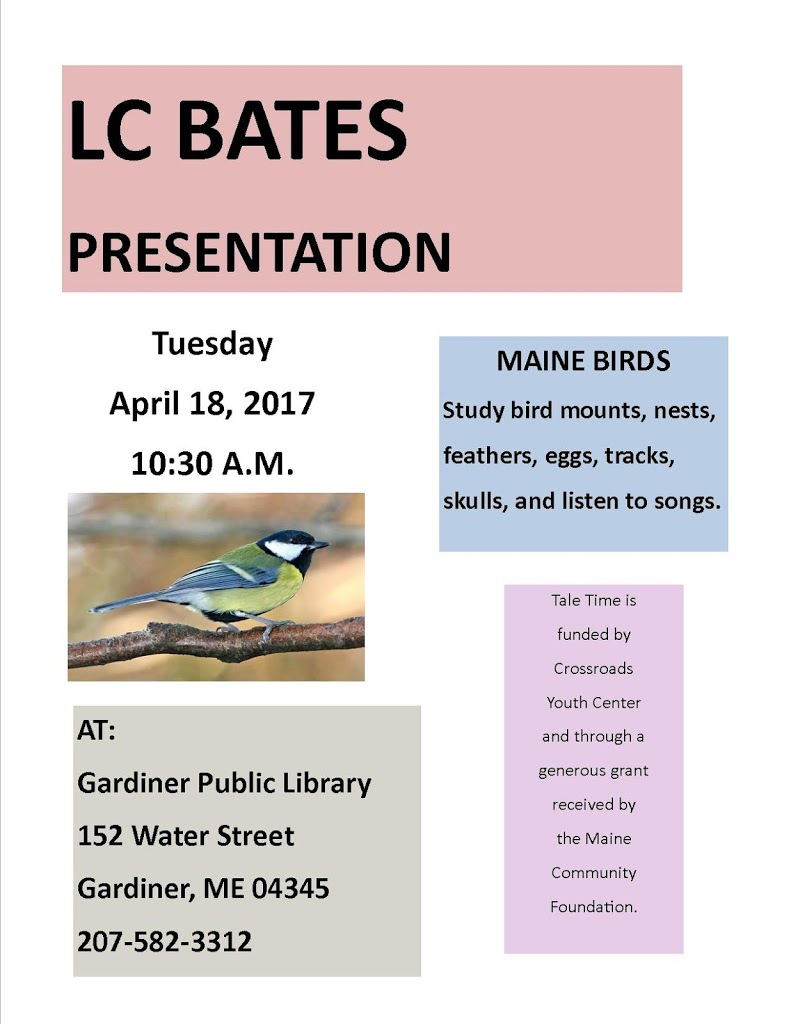 LC Bates Presentation Poster for April 18, 2017 at the Gardiner Public Library, Gardiner, Maine.