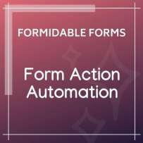 Formidable Forms Form Action Automation