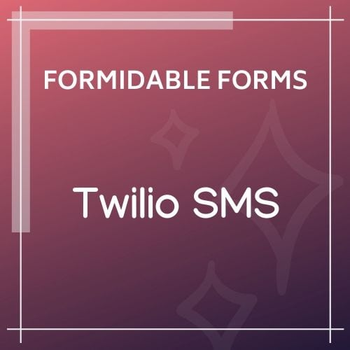 Formidable Forms Twilio SMS