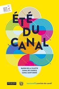 L'été du Canal - Canal de l'Ourcq et Canal Saint-Denis