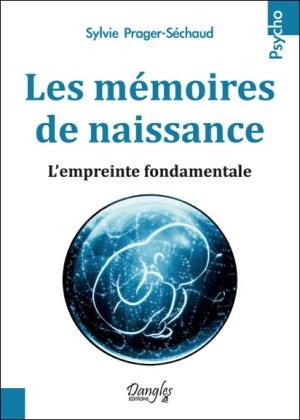 mémoires, naissance, trauma, thérapie, parents, conscience, schémas, culpabilité, jugement, empreinte, Sylvie Prager-Séchaud