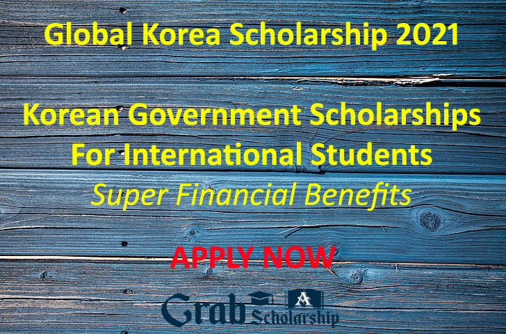 Fully Funded Global Korea Scholarship 2021 | Grab a ...