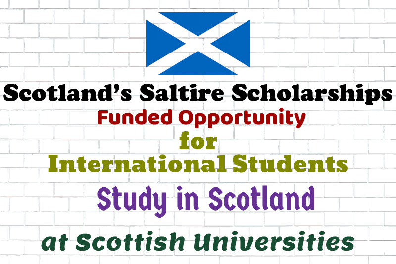 Scotland's Saltire Scholarships for International Students: Funded