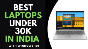 Top 10 Best Laptops under 30000 in India with Windows 10