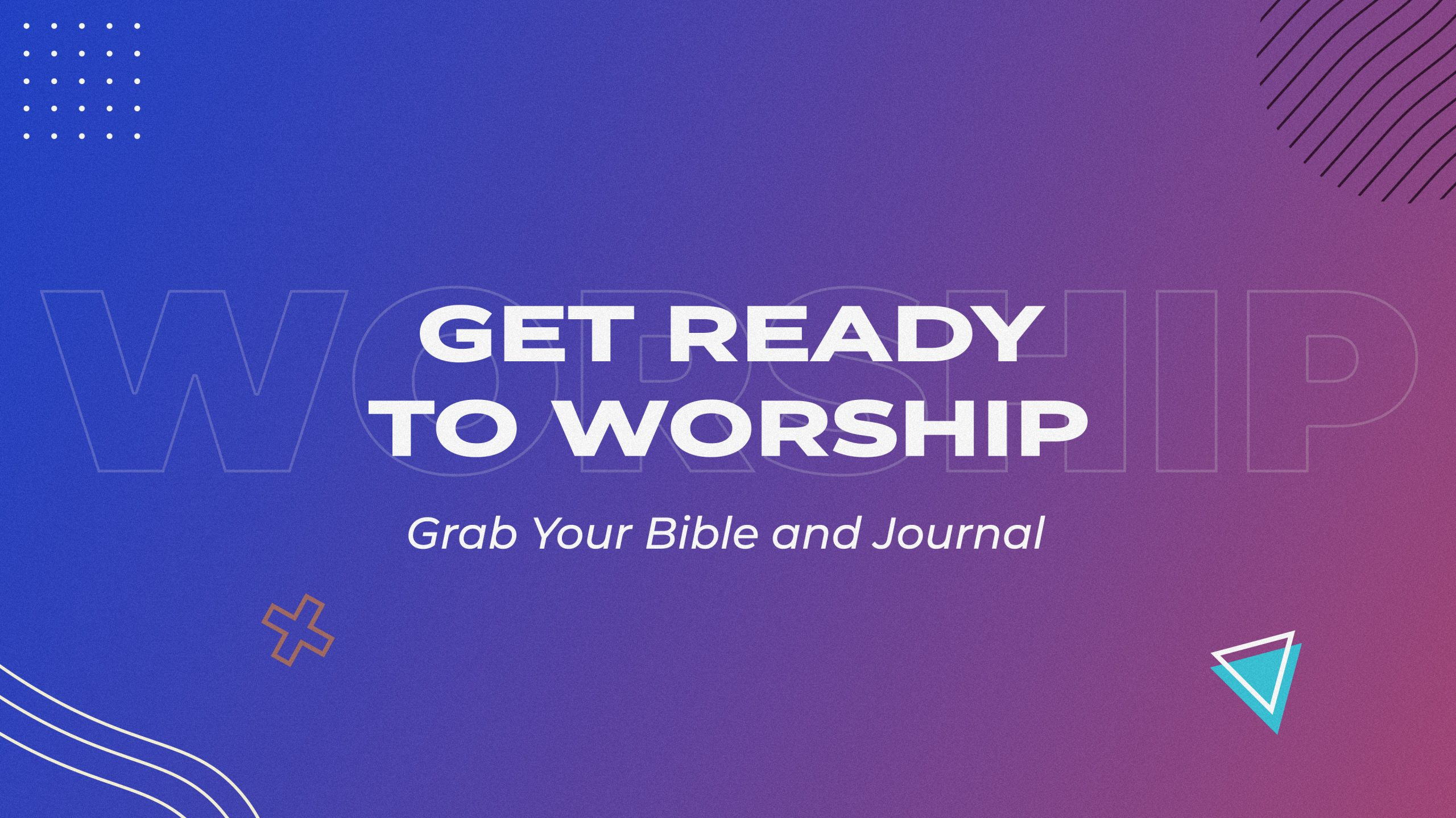 Get Ready to Worship - Grab Your Bible and Journal