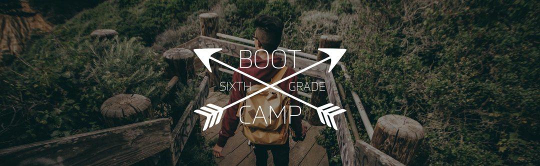 6th Grade Boot Camp - Grace Community Church