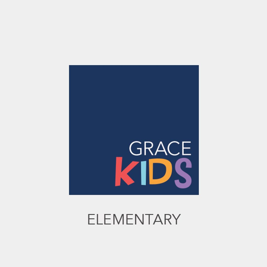 Grace Kids Elementary  - Kindergarten - 5th grade - Grace Community Church