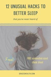 Unusual hacks to better sleep.