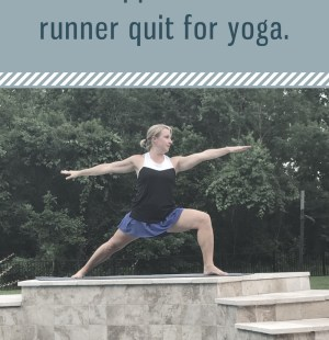 quit running to practice yoga, yoga for runners