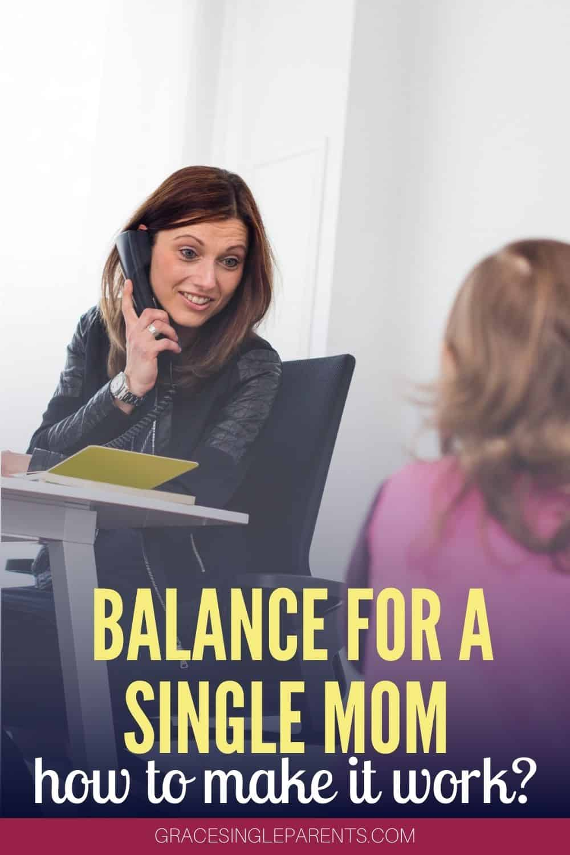 Balance and Single Motherhood: Is it Possible?