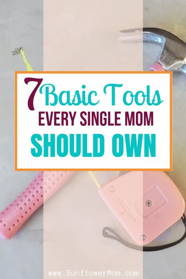 7 Basic Tools Every Single Mom Should Own
