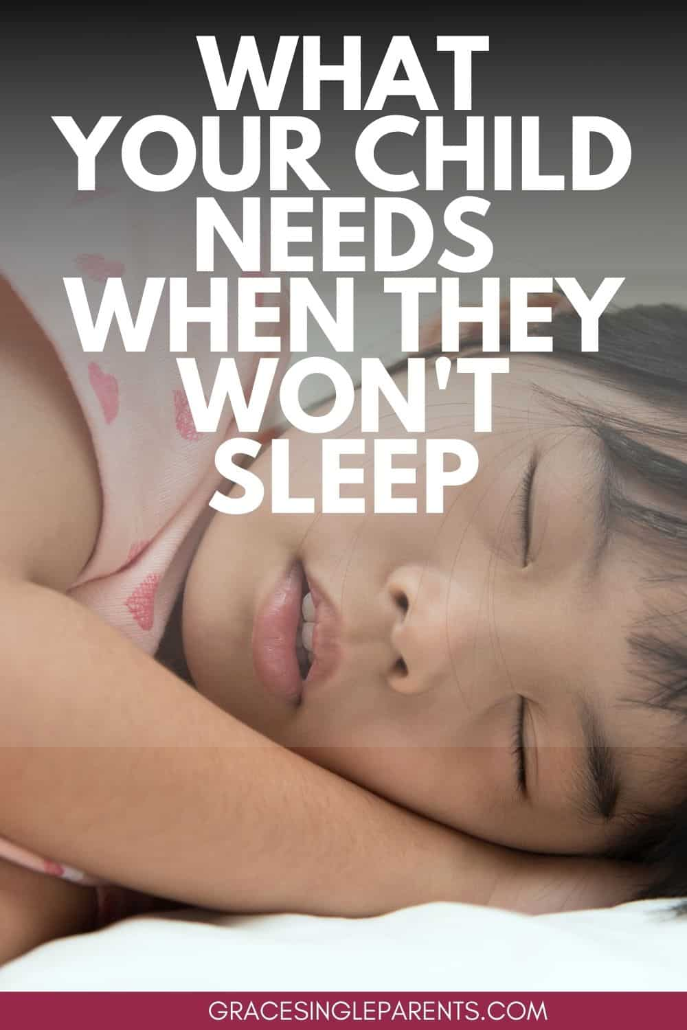 What to do When Your Child Won\'t Sleep and What They Really Need