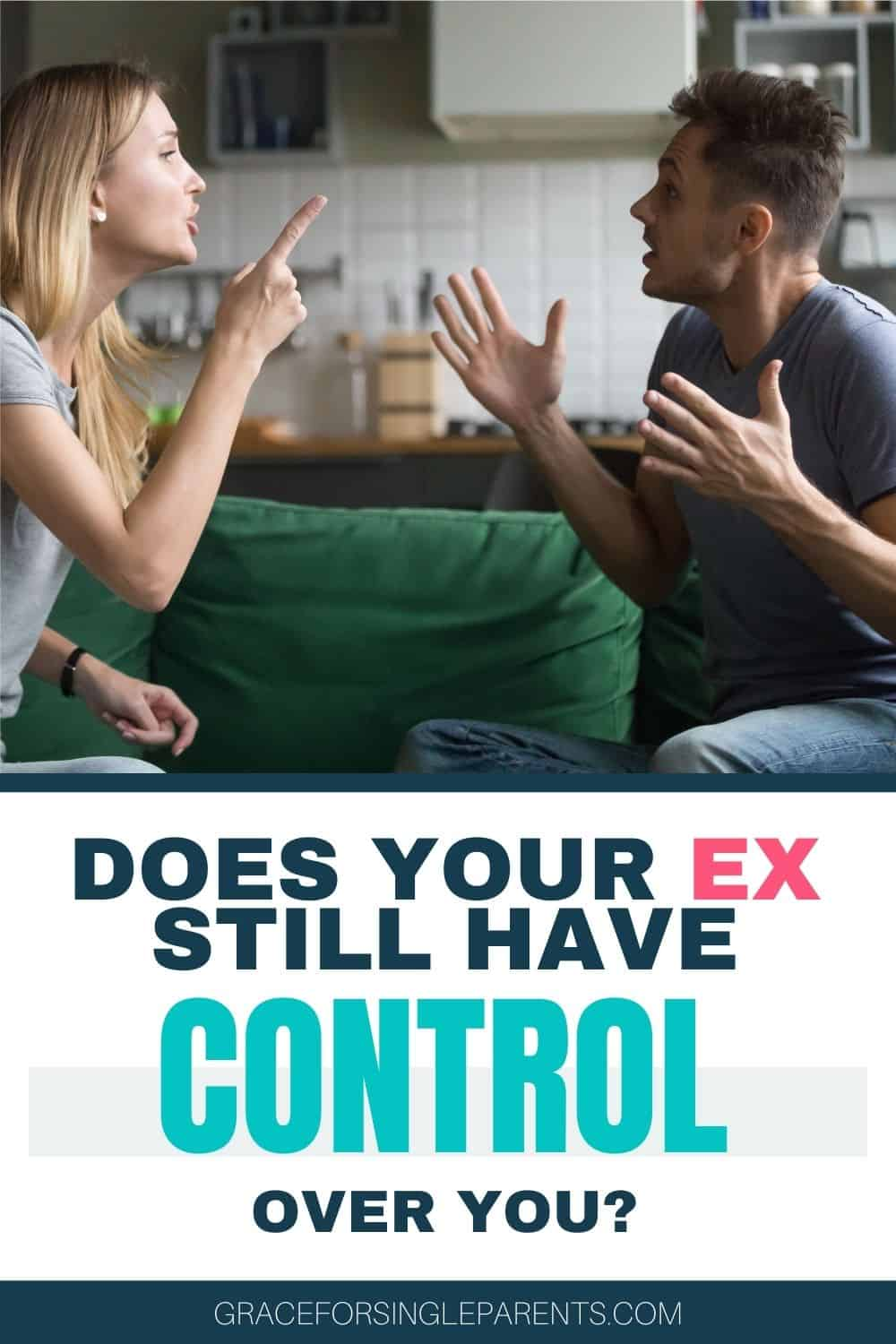 Does Your Ex Still Have Control Over You?