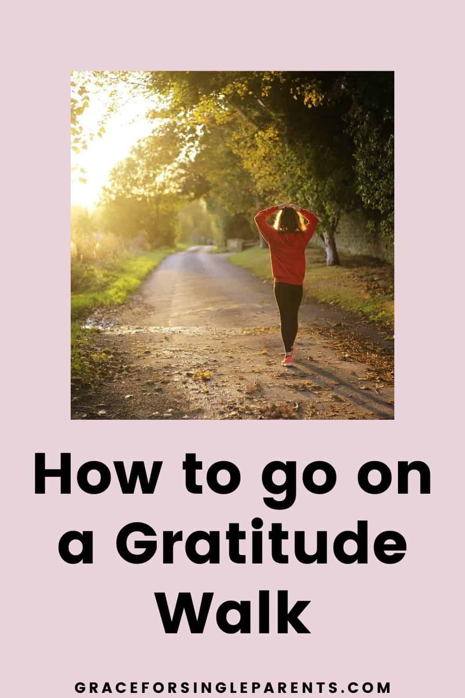 How to go on a Gratitude Walk