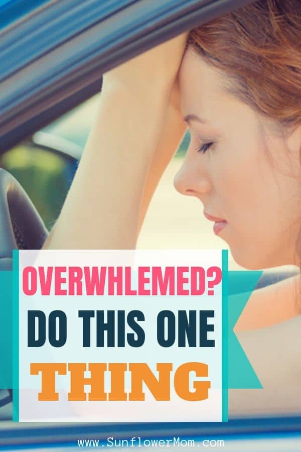 Feeling Overwhelmed? Stop and Do This One Thing