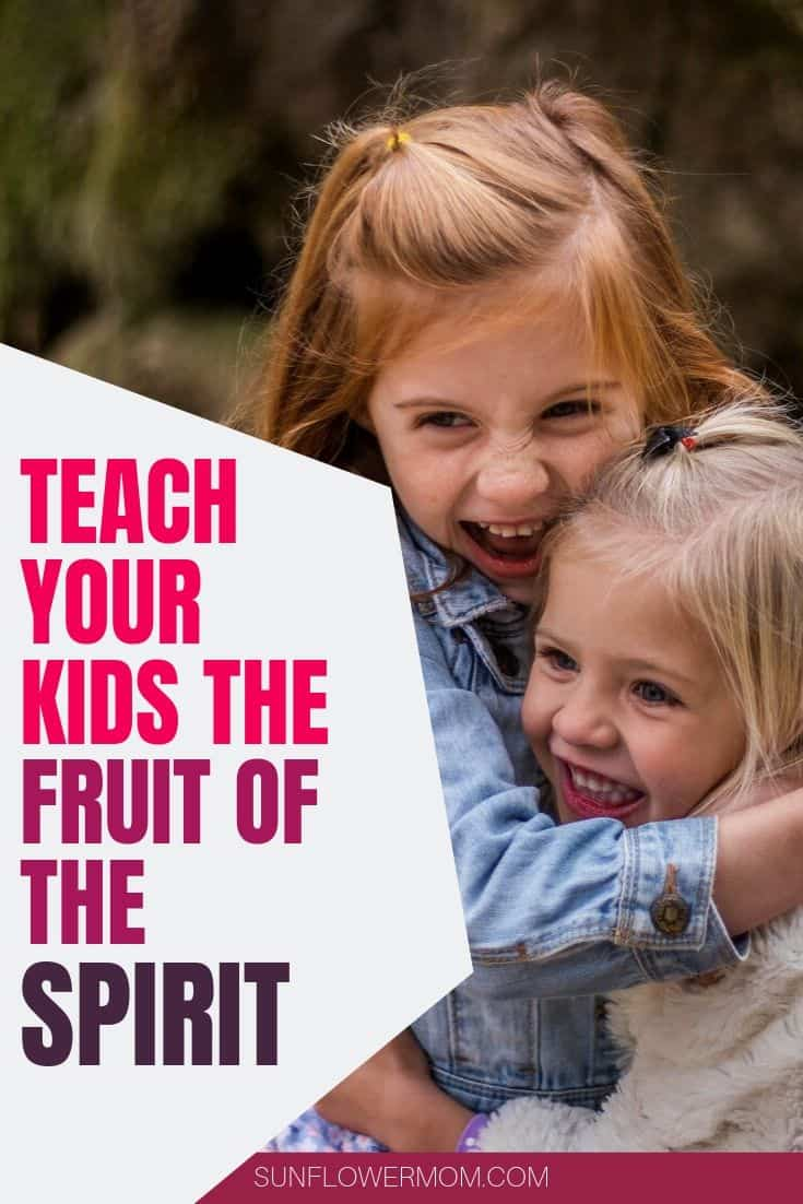 How to Teach Your Children the Fruit of the Spirit