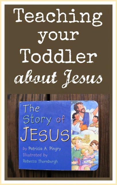 Teaching your toddler about Jesus doesn't have to be hard. Here are several easy ideas that you can incorporate into your daily routine.
