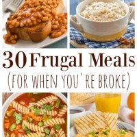 30 Frugal Meal Ideas (for when you're broke) + Video