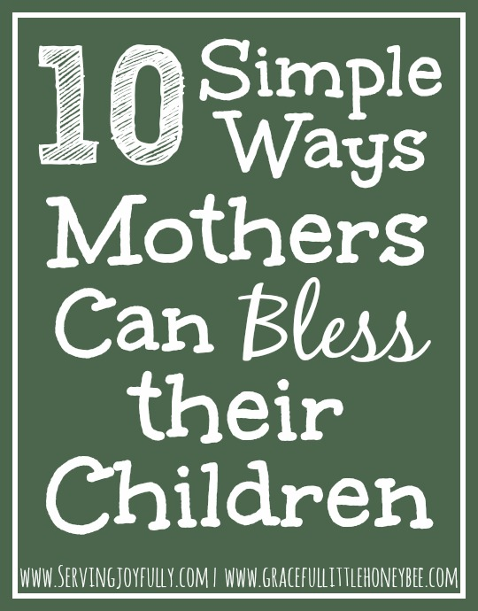 10 Simple Ways Mothers Can Bless Their Children