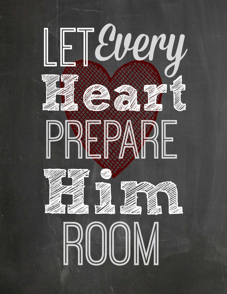 Free Chalkboard Printable Let Every Heart Prepare Him