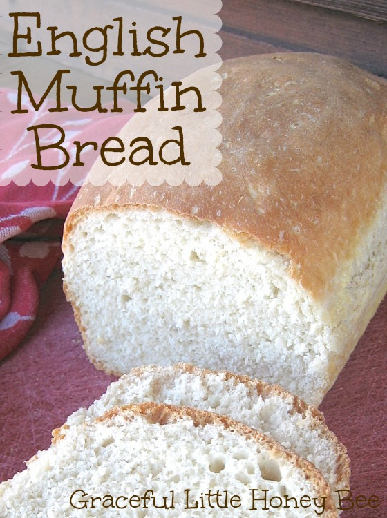 English Muffin Bread - Graceful Little Honey Bee