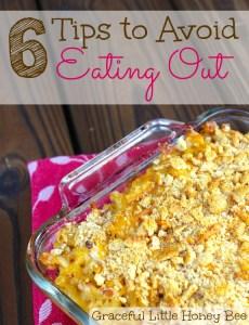 6 Tips to Avoid Eating Out on gracefullittlehoneybee.com