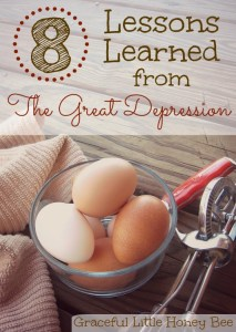 8 Lessons Learned from The Great Depression on gracefullittlehoneybee.com
