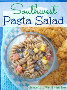 Southwest Pasta Salad on gracefullittlehoneybee.com