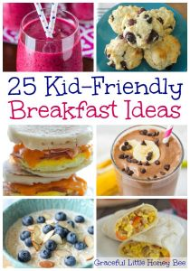Check out these 25 kid-friendly breakfast ideas on gracefullittlehoneybee.com