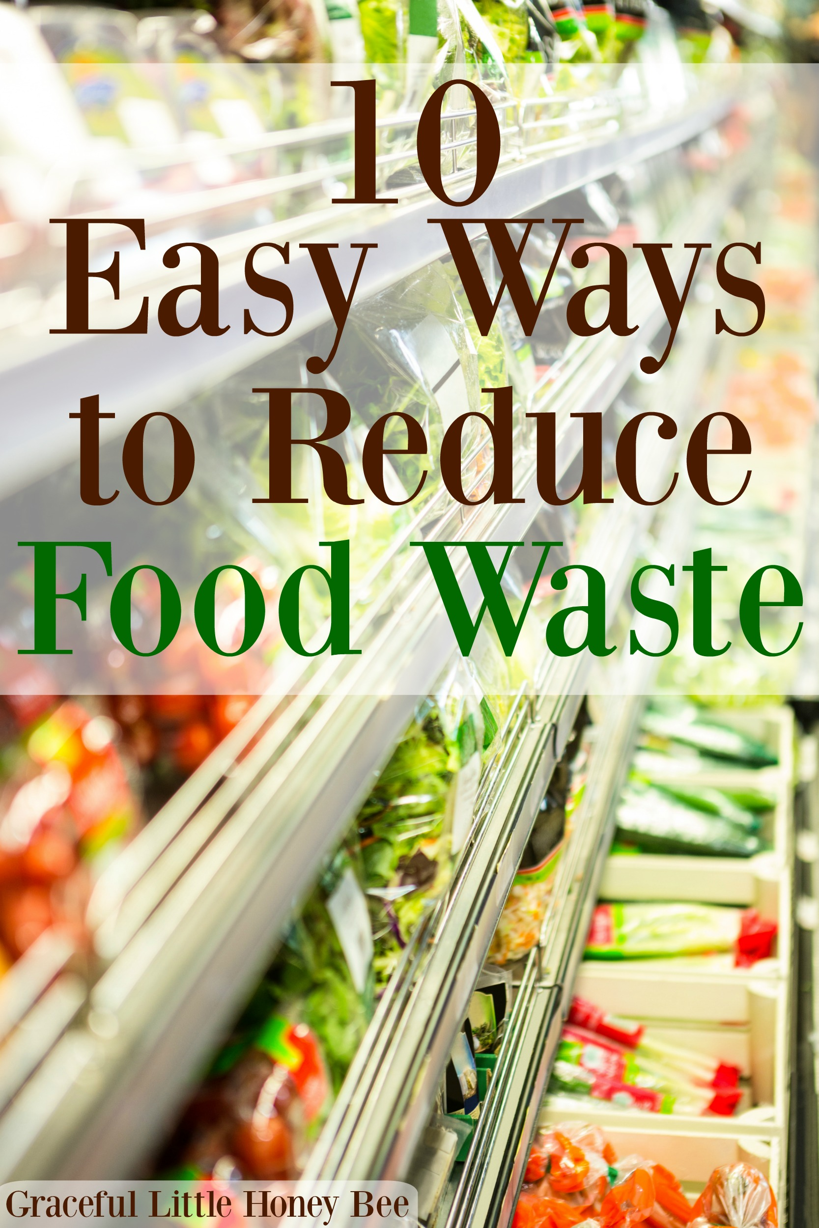10 Easy Ways to Reduce Food Waste (and Save a Ton of Money)