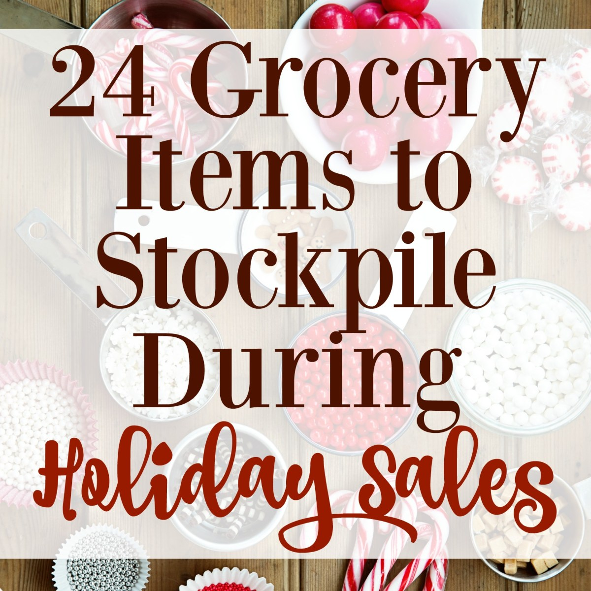 24 Grocery Items to Stockpile During Holiday Sales