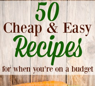 50 Cheap and Easy Recipes for When You're on a Budget