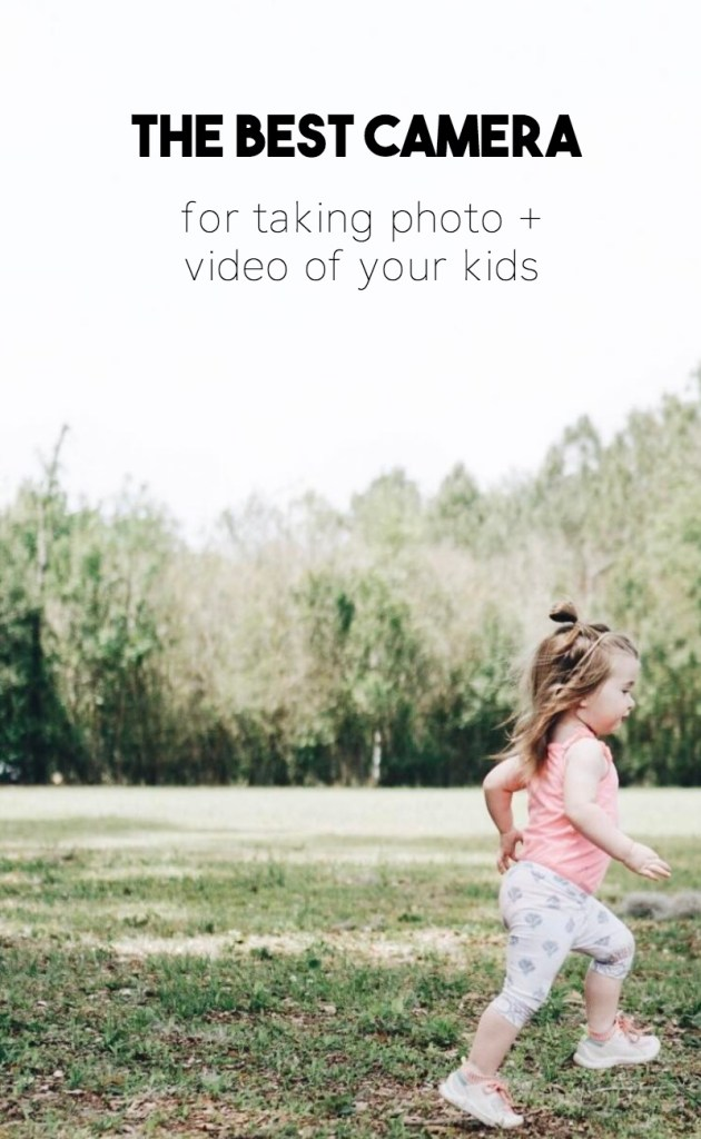 best camera, best camera for taking photos of kids, best camera for video, camera tips, photography tips