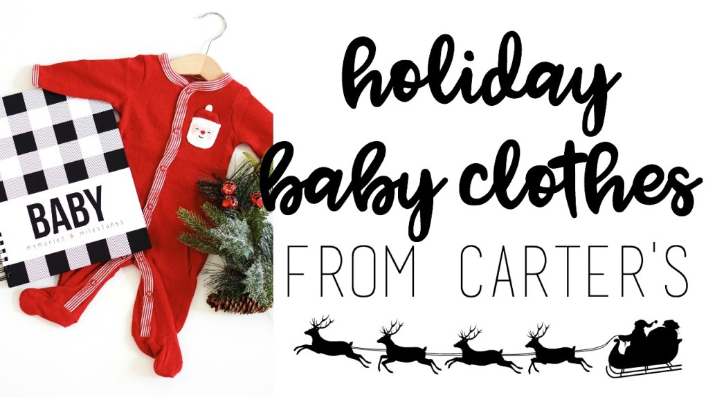 Cutest Holiday Baby Clothes from Carter's!