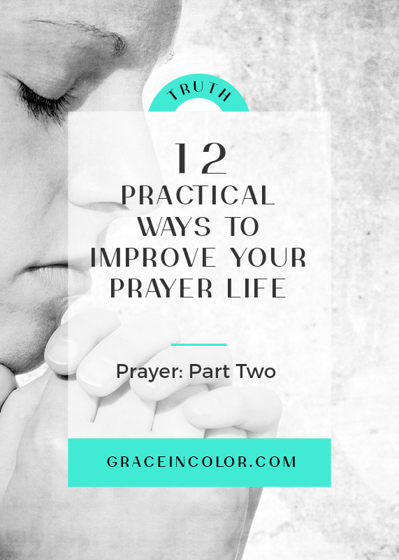 12 practical ways to improve your prayer life