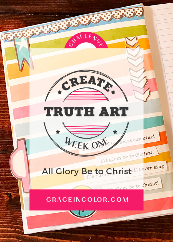 Create Truth Art Week 1: To God be the Glory