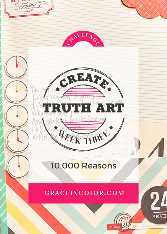 10,000 Reasons to Worship | Create Truth Art FREE Challenge Devotion at Grace In Color