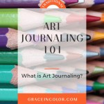 Art Journaling 101: What is Art Journaling?