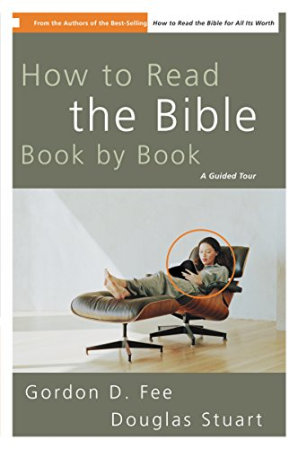 How to Read the Bible Book by Book by Gordon Fee and Douglas Stuart