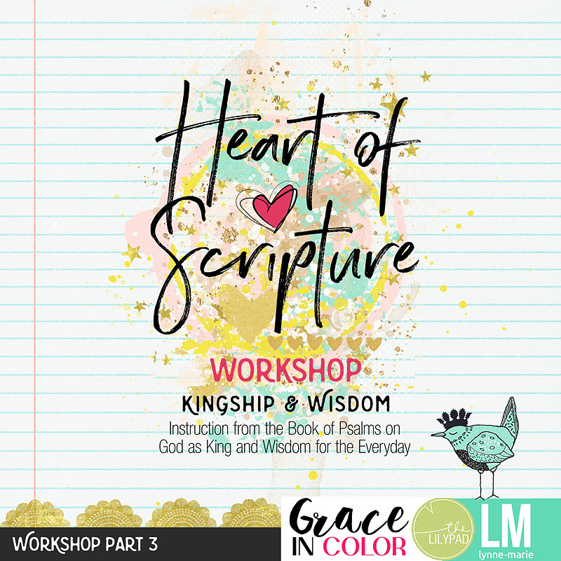 Heart of Scripture Bible Journaling Workshop by Grace in Color and Lynne-Marie Designs