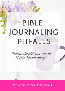 Faith Journaling Pitfalls: When should you avoid Bible Journaling?