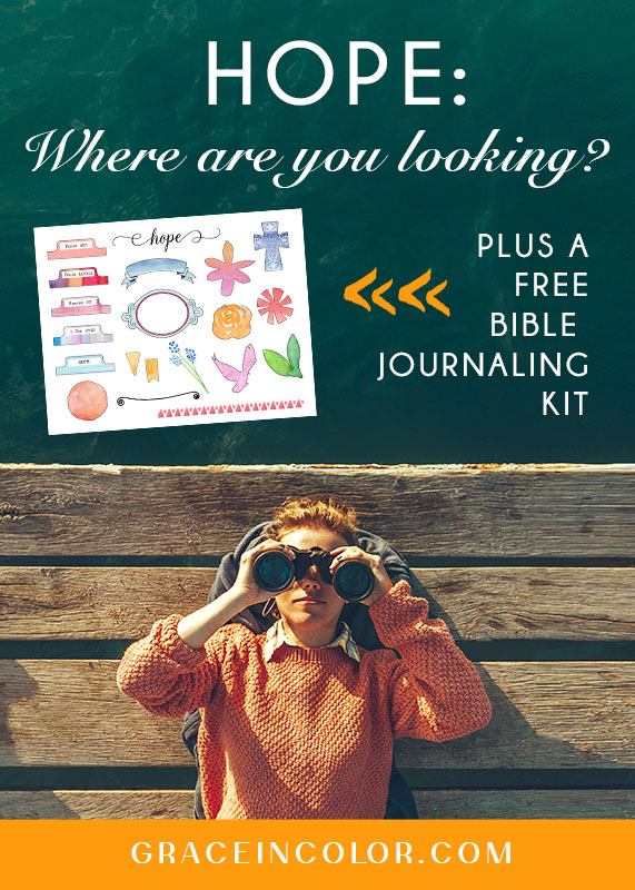 Hope: Where are you looking? Free Bible Journaling Kit