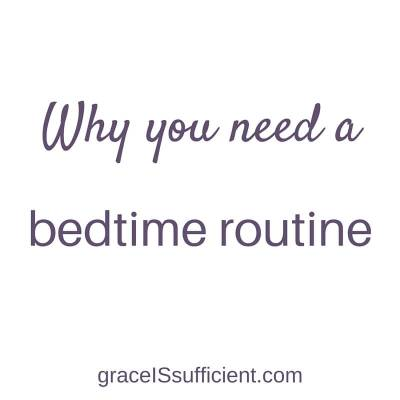 Why you need a bedtime routine