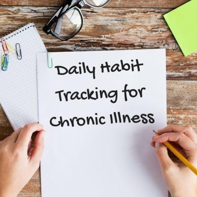 Daily Habit Tracking for Chronic Illness