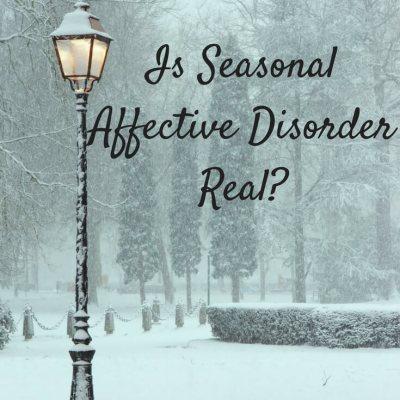 Is Seasonal Affective Disorder Real?